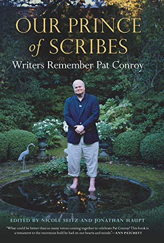 Conroy Signed - Our Prince of Scribes: Writers Remember Pat Conroy