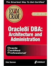 Oracle8I Dba: Architecture and Administratioin : Exam 1Z0-023