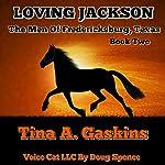 Loving Jackson: Men of Fredericksburg Texas, Book 2 | Tina Gaskins