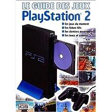GUIDE DES JEUX PLAYSTATION 2 (LE)