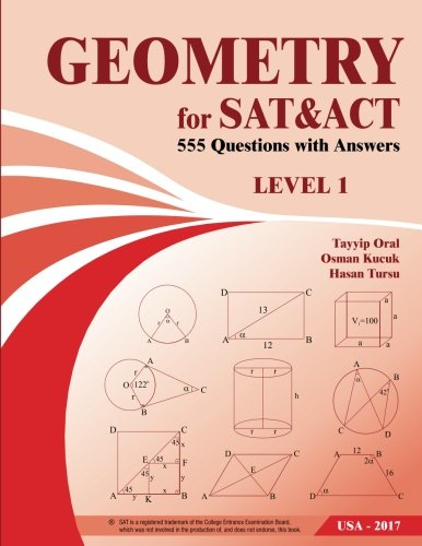 GEOMETRY for SAT and ACT: 555 Geometry Questions With Answer (555 Math books series) (Volume 1)