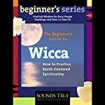 The Beginner's Guide to Wicca | Starhawk