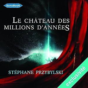 Le Château des Millions d'années (Tétralogie des Origines 1) Audiobook
