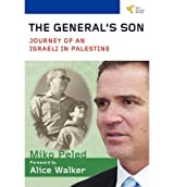 [(The General's Son: Journey of an Israeli in Palestine )] [Author: Miko Peled] [Jun-2012]