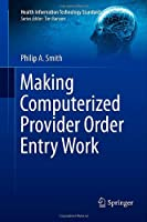 Making Computerized Provider Order Entry Work Front Cover