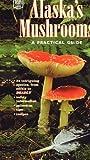 Alaska's Mushrooms, Harriette Parker, 0882404539