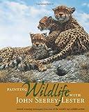 Painting Wildlife With John Seerey-Lester