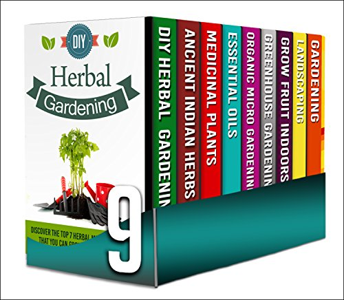 Organic Gardening for Beginners: Box Set : A Complete And Comprehensive Guide For Beginners To Know And Learn Which Medicinal Plants To Reap