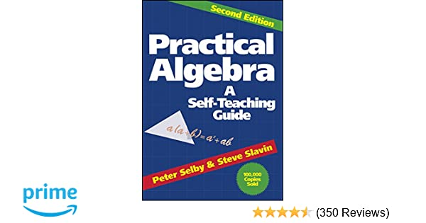 Practical algebra a self teaching guide second edition peter h practical algebra a self teaching guide second edition peter h selby steve slavin 8580001044033 amazon books fandeluxe Image collections