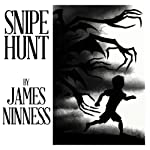 Snipe Hunt | James Ninness