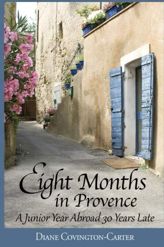 Eight Months in Provence: A Junior Year Abroad 30 Years Late