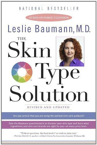 The Skin Type Solution By Leslie Baumann  Dec 26 2006
