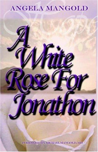 Read Online A White Rose for Jonathon pdf epub