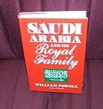 Saudi Arabia and Its Royal Family, William F. Powell, 0818403268