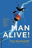 Man Alive!: A Novel