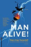 img - for Man Alive!: A Novel book / textbook / text book