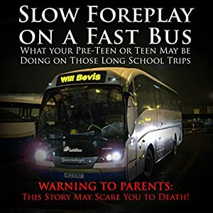 Slow Foreplay on a Fast Bus Audiobook