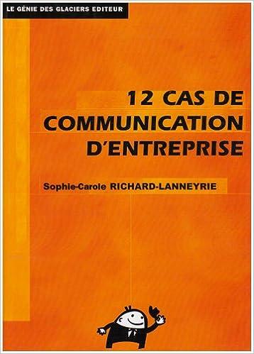 Livre gratuits 12 Cas de Communication d'entreprise : Théorie et pratique pdf ebook