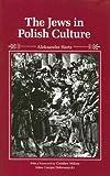 The Jews in Polish Culture, Aleksander Hertz, 0810107589