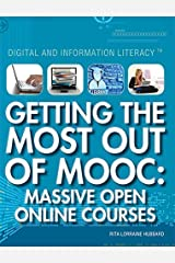 Getting the Most Out of Mooc: Massive Open Online Courses (Digital and Information Literacy) Paperback