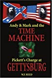 Andy & Mark and the Time Machine: Pickett's Charge at Gettysburg