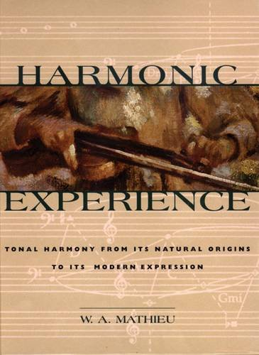 Harmonic Experience: Tonal Harmony from Its Natural Origins to Its Modern Expression