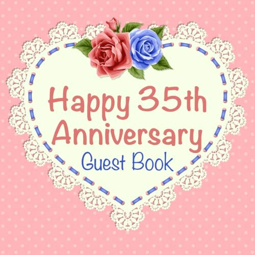 (Happy 35th Anniversary Guest Book: Coral Anniversary Message Book With Heart, Keepsake Gift, Memory)