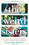 Front cover for the book The Weird Sisters by Eleanor Brown