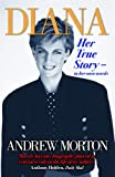Front cover for the book Diana : her true story by Andrew Morton