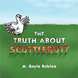 The Truth about Scuttlebutt, M. Gayle Rubino, 1477203486