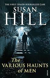 The Various Haunts Of Men: Simon Serrailler Book 1 (Simon Serrailler series)