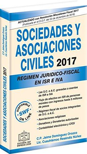 sociedades-y-asociaciones-civiles-regimen-juridico-fiscal-2017-spanish-edition
