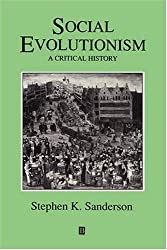 Social Evolutionism: A Critical History (Studies in Social Discontinuity)