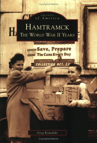Hamtramck:The World War II Years, MI (Images of America (Arcadia Publishing))