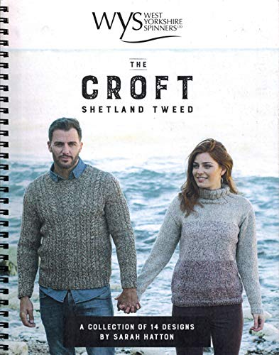 The Croft Shetland Tweed A collection of 14 Designs By Sarah -