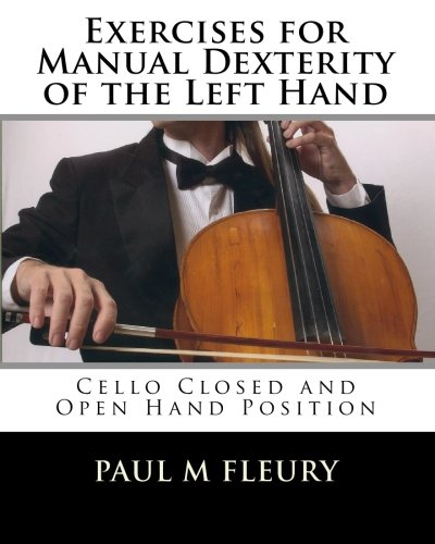 Exercises For Manual Dexterity Of The Left Hand: Cello Closed And Open Hand Position