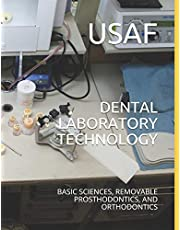 DENTAL LABORATORY TECHNOLOGY: BASIC SCIENCES, REMOVABLE PROSTHODONTICS, AND ORTHODONTICS