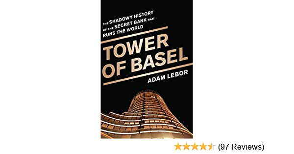 Amazon tower of basel the shadowy history of the secret bank amazon tower of basel the shadowy history of the secret bank that runs the world ebook adam lebor kindle store fandeluxe Image collections
