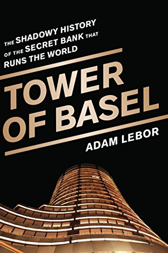 Amazon tower of basel the shadowy history of the secret bank tower of basel the shadowy history of the secret bank that runs the world by fandeluxe Image collections