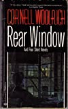 Rear Window and Four Short Novels, Cornell Woolrich, 0345306686