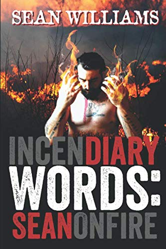 Incendiary Words: Sean On Fire