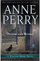 Defend and Betray: A William Monk Novel Kindle Edition