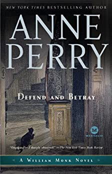 Defend and Betray: A William Monk Novel by [Perry, Anne]