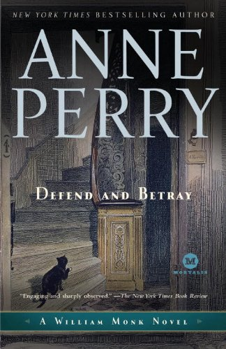 Defend and Betray: A William Monk Novel cover