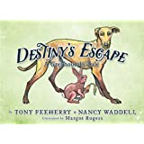 Destiny's Escape: A Greyhound's Tale