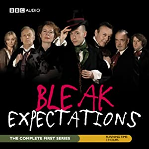 Bleak Expectations: The Complete First Series Performance