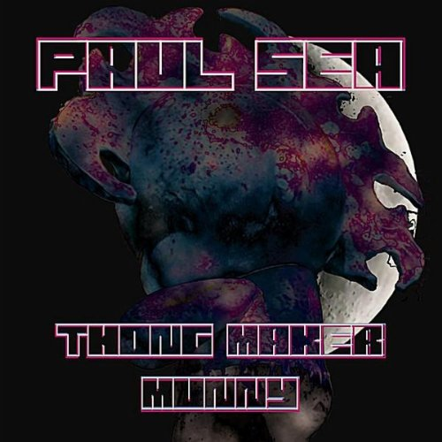 Thong Maker Munny [Explicit] - Coast Thongs
