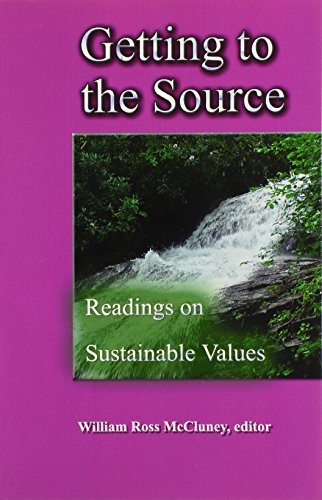 Getting to the Source: Readings on Sustainable Values