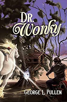 Dr. Wonky (The Bone Fairy Book 1) by [Pullen, George]