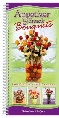Appetizer & Snack Bouquets by CQ Products(April 1, 2011) Spiral-bound